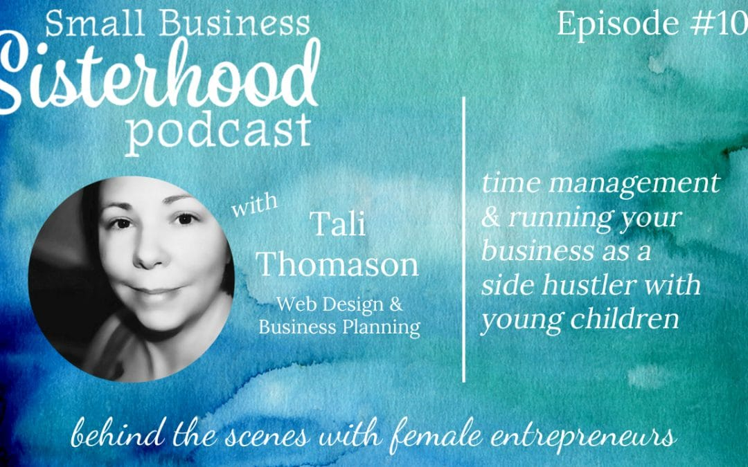 #10 Tali Thomason: Business Planning & Time Management