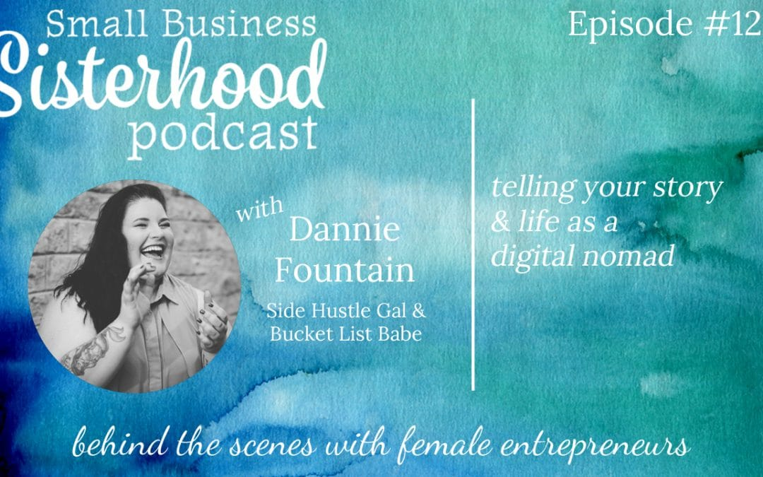 #12 Dannie Fountain: Telling Your Story with Purpose and Life as a Digital Nomad