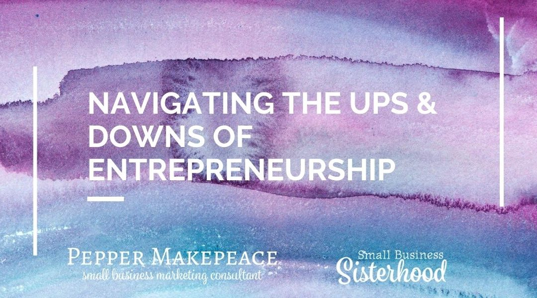 8 Tips for Navigating the Ups and Downs of Entrepreneurship – What To Do When You're Just Not Feeling It