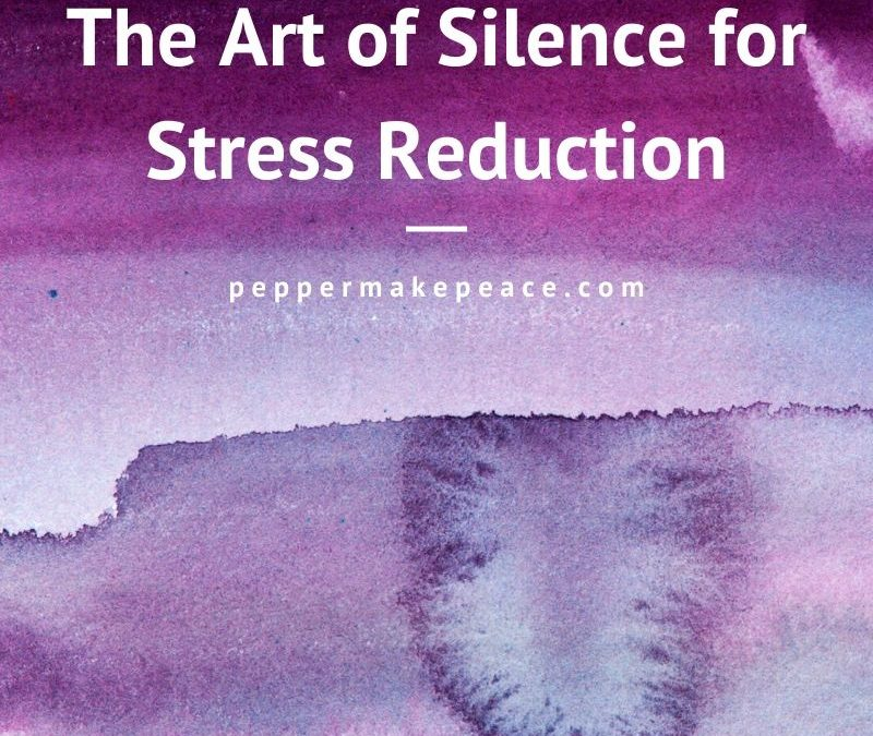 Detox Your Mind – The Art of Silence to Reduce Stress