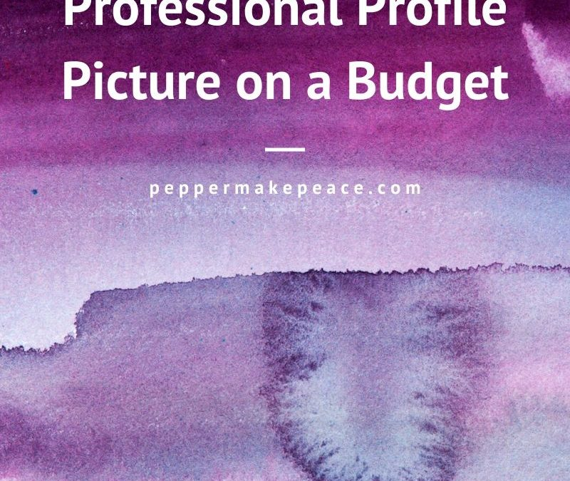 Professional Profile Picture on a Budget – 3 Easy Tips