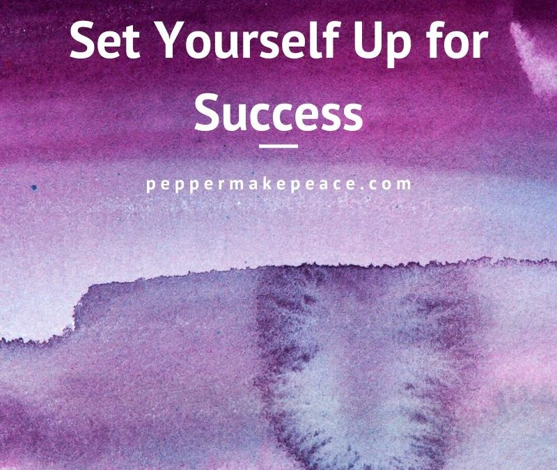 Reflection – Set Yourself Up for Success