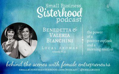 #21 Small Business Sisterhood – Valeria And Benedetta Bianchini – Local Aromas