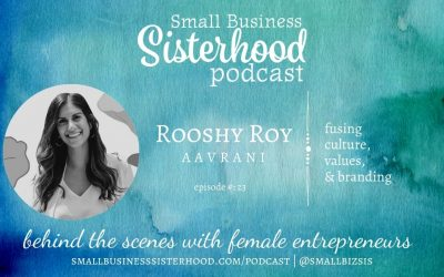 #23 Small Business Sisterhood Podcast – Rooshy Roy – AAVRANI
