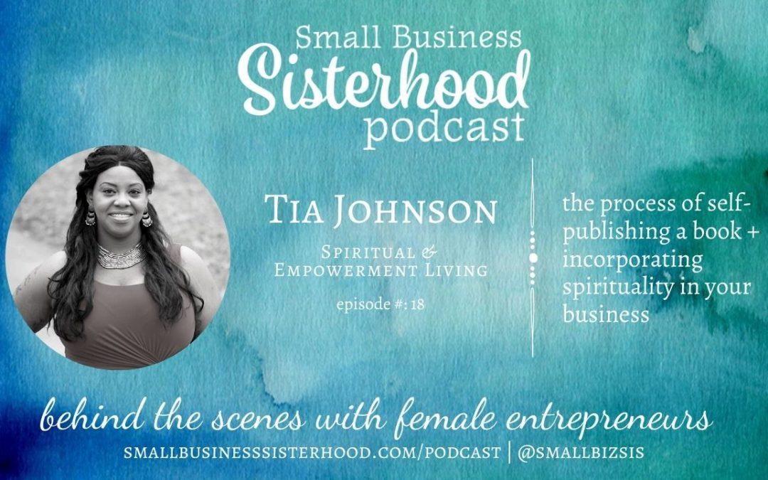 #18 Tia Johnson: Spiritual Lifestyle Mentor & Best-selling Author