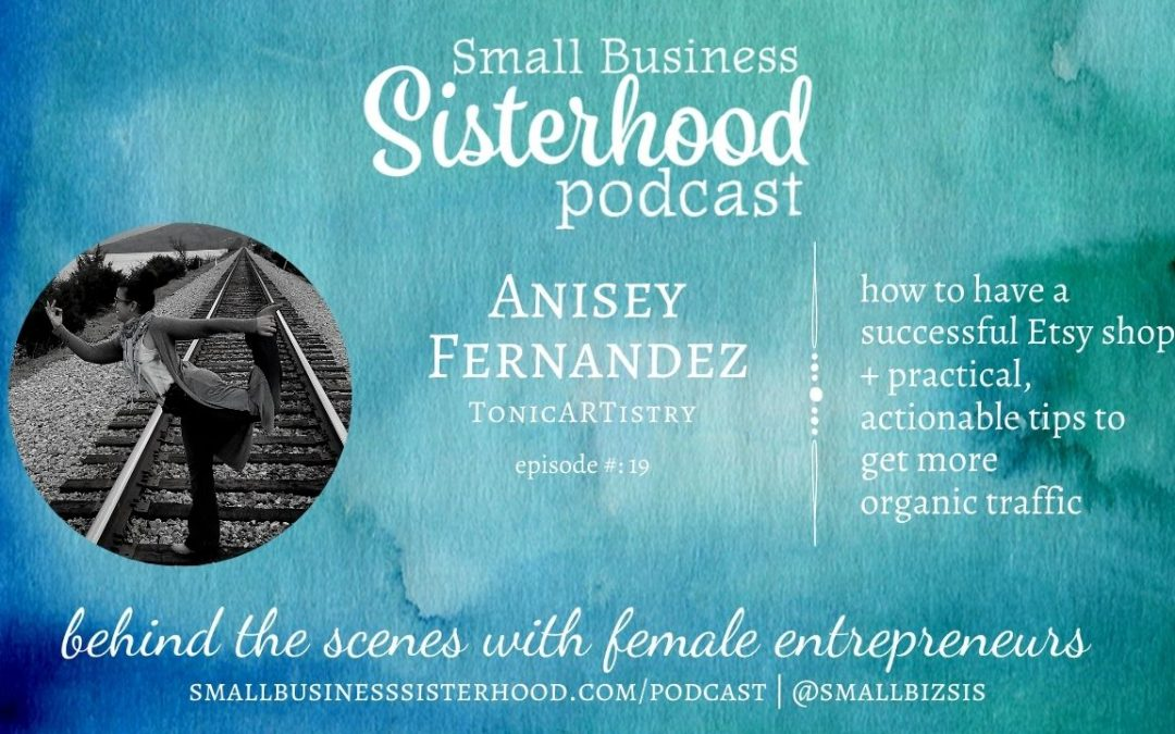 #19 Anisey Fernandez – Tips for Running a successful Etsy Shop