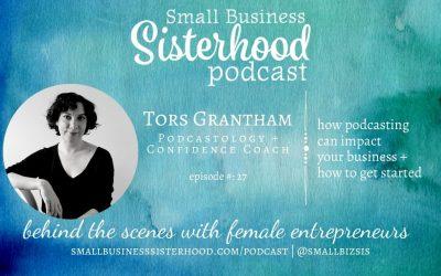 #27 Tors Grantham – Podcastology – Small Business Sisterhood Podcast