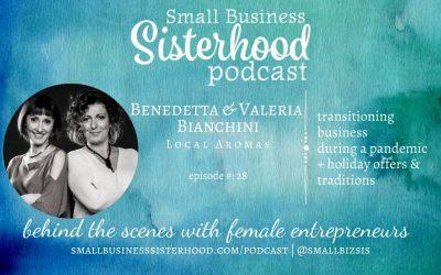 #28 Benedetta and Valeria Bianchini – Local Aromas – Small Business Sisterhood Podcast