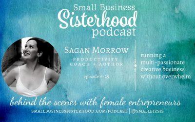 #29 Sagan Morrow – Small Business Sisterhood Podcast