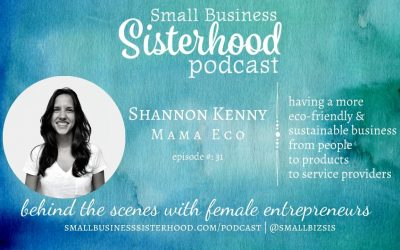 #31 Shannon Kenny – Mama Eco –  Small Business Sisterhood Podcast