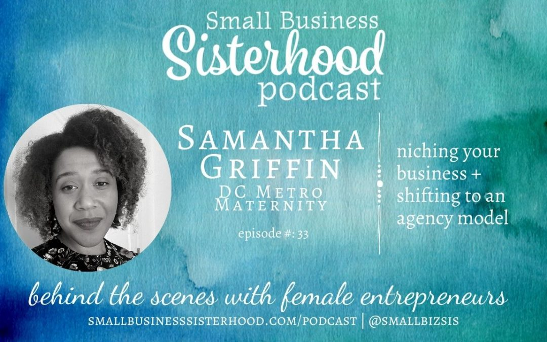 #33 – Samantha Griffin – Small Business Sisterhood Podcast with Pepper Makepeace