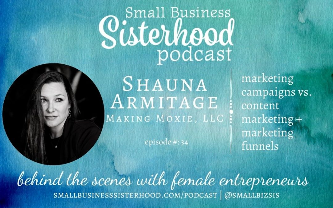 #34 – Shauna Armitage – Making Moxie – Small Business Sisterhood Podcast with Pepper Makepeace