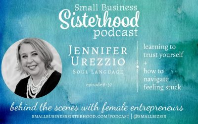 #37 Jennifer Urezzio – trusting yourself in your business – Small Business Sisterhood