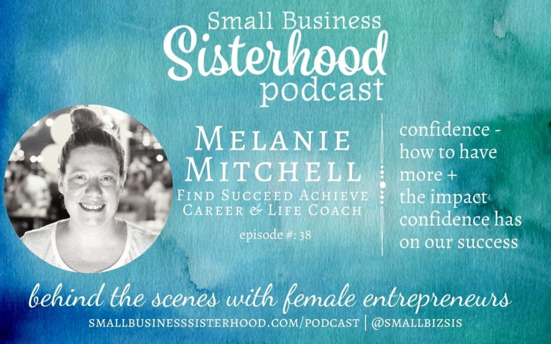 #38 – Melanie Mitchell – Confidence – how to have more and the impact it has on our success