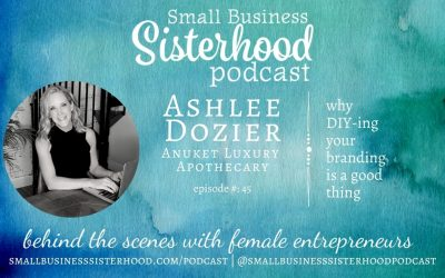 #45 Ashlee Dozier – why DIY-ing your branding is a good thing