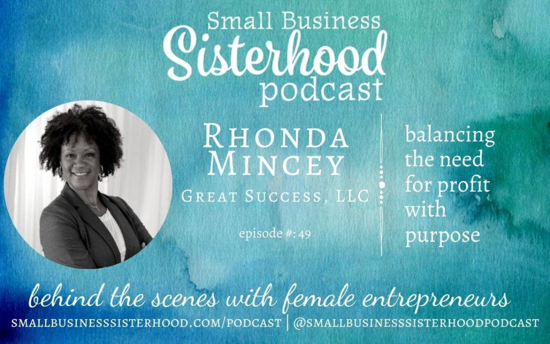 #49 Rhonda Mincey – balancing the need for profit with purpose